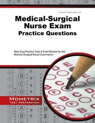 [ Medical-Surgical Nurse Exam Practice Questions: Med-Surg Practice Tests & Exam Review for the Medical-Surgical Nurse Examination Med-Surg Exam Secrets Test Prep ( Author ) ] { Paperback } 2014