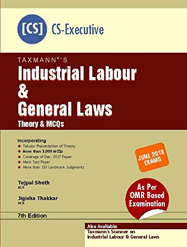 Industrial Labour & General Laws - Theory & MCQs (CS-Executive)-(June 2018 Exams)