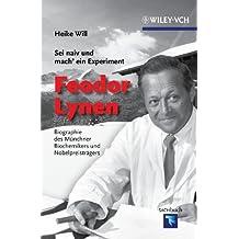 Sei naiv und mach' ein Experiment: Feodor Lynen: Biographie des Münchner Biochemikers und Nobelpreisträgers (Erlebnis Wissenschaft)