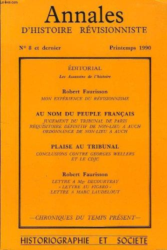 ANNALES D'HISTOIRE REVISIONNISTE, N° 8 ET DERNIER, PRINTEMPS 1990, HISTORIOGRAPHIE ET SOCIETE