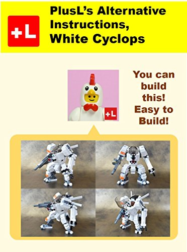 PlusL's Alternative Instruction, White Cyclops: You can build the  White Cyclops out of your own bricks! (English Edition)