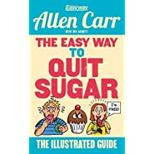 The Easy Way to Quit Sugar (Allen Carrs Easyway)