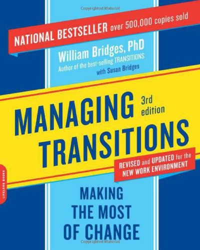 [(Managing Transitions: Making the Most of Change )] [Author: William Bridge] [Sep-2009]