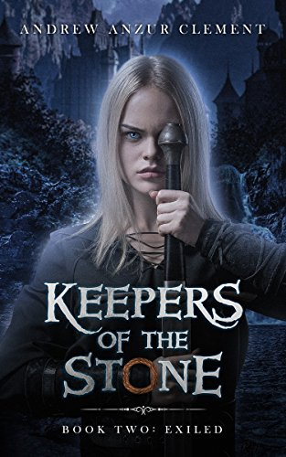 Book cover image for Exiled: Keepers of the Stone Book Two (An Historical Epic Fantasy Adventure)