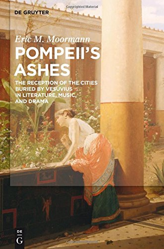 Price comparison product image Pompeii's Ashes: The Reception of the Cities Buried by Vesuvius in Literature,  Music,  and Drama