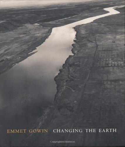 Emmet Gowin: Changing the Earth (Yale University Art Gallery) by Jock Reynolds (2002-06-05)
