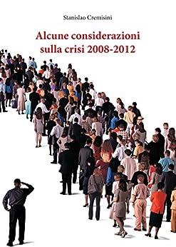 Alcune considerazioni sulla crisi 2008-2012 von [Cremisini, Stanislao]