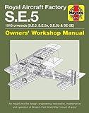 Royal Aircraft Factory S.E.5: 1916 onwards (S.E.5, S.E.5a, S.E.5b, S.E.5E) (Owners' Workshop Manual)