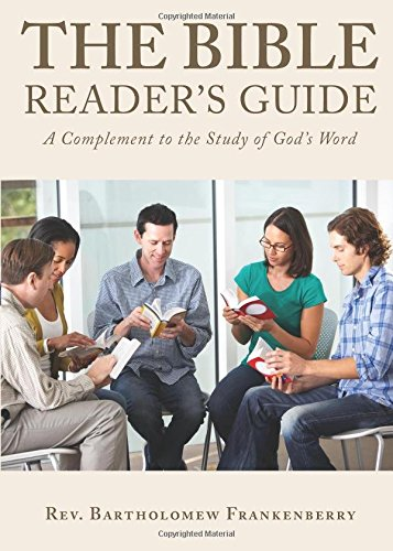 The Bible Reader's Guide: A Compliment to the Study of God's Word
