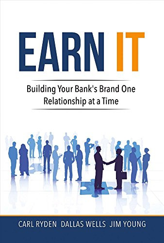 earn-it-building-your-banks-brand-one-relationship-at-a-time