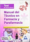 Manual Del Técnico En Farmacia Y Parafarmacia. Test Del Temario General (Sanitaria (mad))