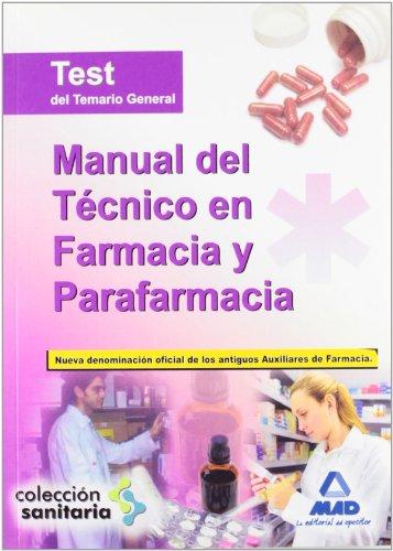 Manual del Técnico en Farmacia y Parafarmacia. Test del temario general por María José García Bermejo