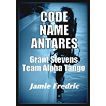 Code Name Antares (Navy SEAL Grant Stevens Book 7)