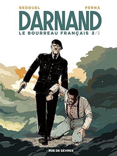 Darnand, le bourreau français, Tome 2 :