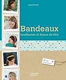 Telecharger Livres Bandeaux headbands et bijoux de tete (PDF,EPUB,MOBI) gratuits en Francaise