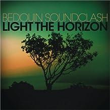 Light The Horizon by Bedouin Soundclash