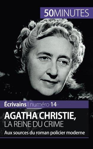 Agatha Christie La Reine Du Crime Aux Sources Du Roman Policier Moderne [Pdf/ePub] eBook