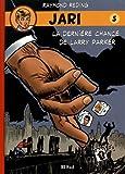 Jari, Tome 5 - La dernière chance de Larry Parker