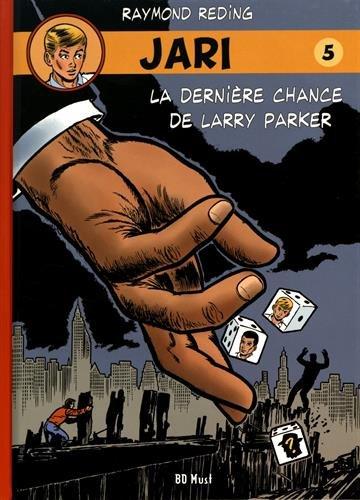 Jari, Tome 5 : La dernière chance de Larry Parker