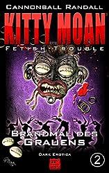 Fetish-Trouble 2: Brandmal des Grauens (Kitty Moan 7)