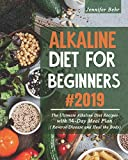Alkaline Diet For Beginners #2019: The Ultimate Alkaline Diet Recipes with 14-Day Meal