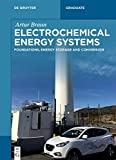 Electrochemical Energy Systems: Foundations, Energy Storage and Conversion (De Gruyter Textbook)