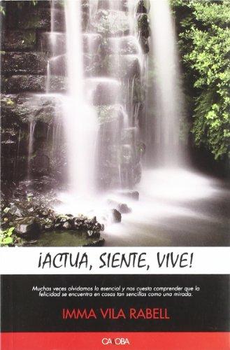 Descargar Libro ¡actua, siente, vive! de Inma Vila