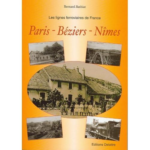 Les lignes ferroviaires : Paris - Béziers - Nîmes