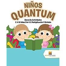 Niños Quantum: Libros De Actividades 8 A 12 Años | Vol -3 | Multiplicación Y División