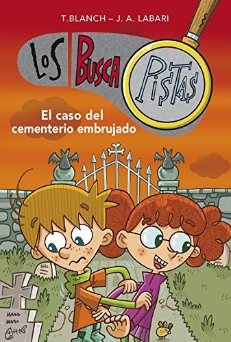 El caso del cementerio embrujado (Serie Los BuscaPistas 4) por Teresa Blanch/José Ángel Labari Ilundain