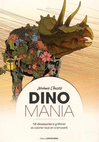 Dinomania : 12 dinosaures à gioffonner et colorier tout en s'amusant