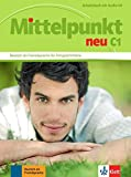 Mittelpunkt neu C1: Deutsch als Fremdsprache für Fortgeschrittene. Arbeitsbuch mit Audio-CD