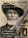 Image de A Hunter's Wanderings In Africa: Being A Narrative of Nine Years Spent Amongst t