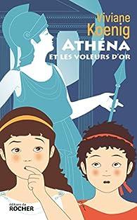 Athéna et les voleurs d'or par Viviane Koenig