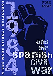 1984 And The Spanish Civil War: Forgotten Stories From Spain