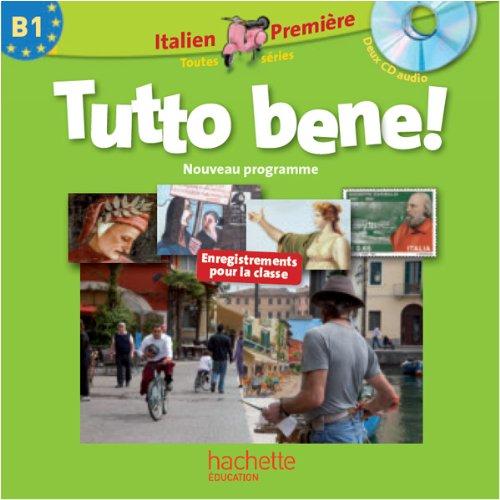 Tutto bene ! 1re (B1) - Italien - CD audio classe - Edition 2011