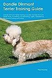Dandie Dinmont Terrier Training Guide Dandie Dinmont Terrier Training Includes: Dandie Dinmont Terrier Tricks, Socializing, Housetraining, Agility, Obedience, Behavioral Training and More