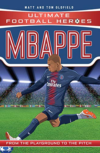 Mbappe (Ultimate Football Heroes) - Collect Them All! di Matt Oldfield