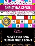 Alice's Very Hard Sudoku Puzzle Books: 99 Large & Hard Sudoku Puzzles ? 1 Per Page