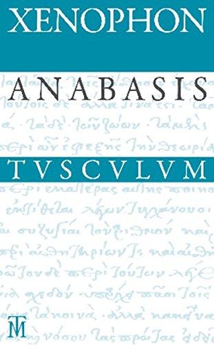Anabasis / Der Zug der Zehntausend: Griechisch - Deutsch (Sammlung Tusculum)