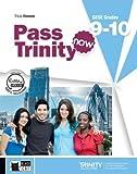 Pass Trinity now. Grades 9-10. Per le Scuole superiori. Con DVD-ROM. Con e-book. Con espansione online (Examinations)