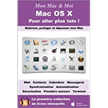 Mac OS X Pour aller plus loin ! (Mon Mac & Moi)