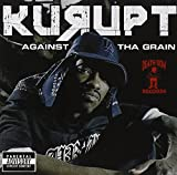 Songtexte von Kurupt - Against the Grain