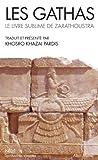 Les Gathas - Le livre sublime de Zarathoustra (Spiritualités vivantes Poche t. 253) - Format Kindle - 9782226266361 - 7,99 €