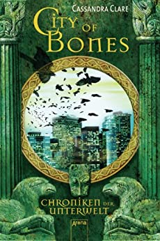 City of Bones (Chroniken der Unterwelt, Band 1) von [Clare, Cassandra]