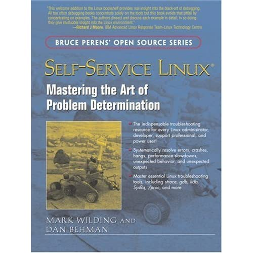 Self-Service Linux: Mastering the Art of Problem Determination by Mark Wilding (2005-09-29)