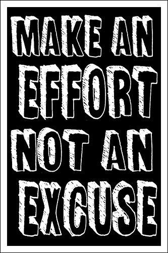 spitzy 's Make Eine Aufwand Nicht Ein Ausrede Motivational Poster (30,5x 45,7cm Maße Enthalten Eine weiß, 5