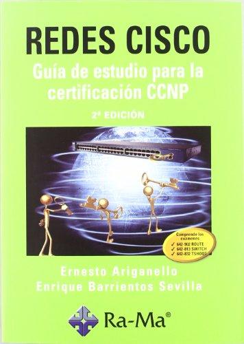 Redes CISCO. Guía de estudio para la certificación CCNP. 2ª Edición por Ernesto Ariganello