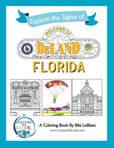 Culture to Color DeLand: Explore the Sights (English Edition)