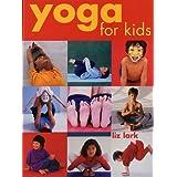 Yoga for Kids by Liz Lark (2003-09-01)